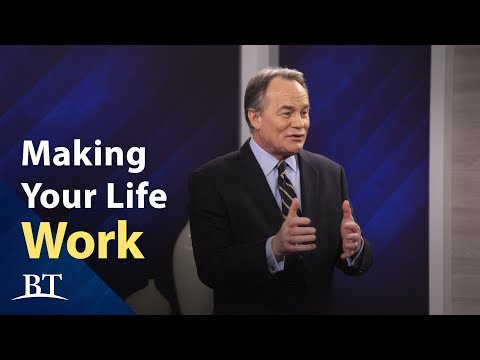 Making Your Life Work