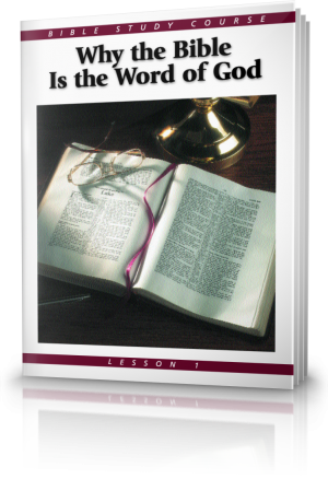 Lesson 1: Why the Bible is the Word of God