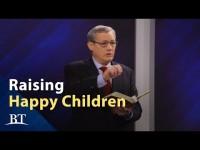 The Biblical Way for Raising Happy Children