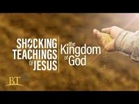 Shocking Teachings of Jesus: The Kingdom of God