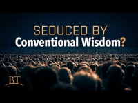 Seduced By Conventional Wisdom?