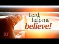 Lord, Help Me Believe
