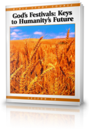 God's Festivals—Keys to Humanity's Future