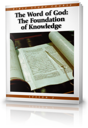 The Word of God: The Foundation of Knowledge