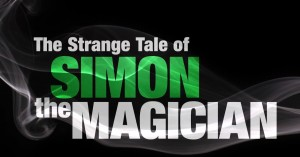 The strange tale of Simon, the Magician