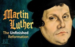 Martin Luther and the unfinished reformation
