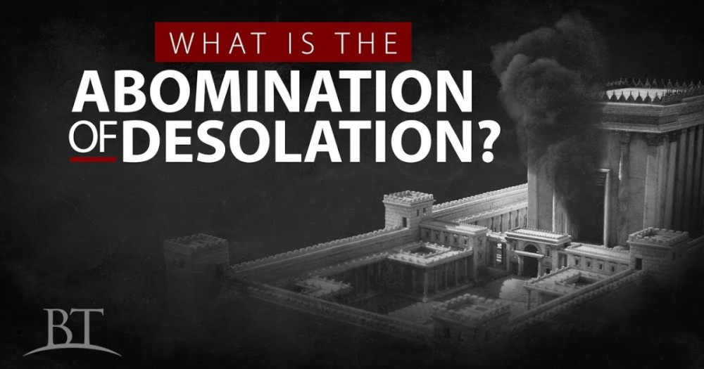 What is the abomination of desolation?