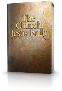 The Church Jesus Built