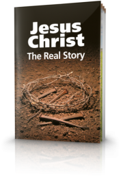 Jesus Christ, The Real Story