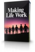 Making Life Work
